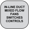 IN-LINE DUCT FAN Switches and Controls