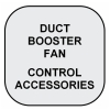 SPEED CONTROLLERS & AIR SWITCHES Duct Booster Fans