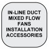 IN-LINE DUCT FAN INSTALLATION Accessories
